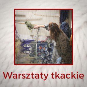 warsztaty tkackie